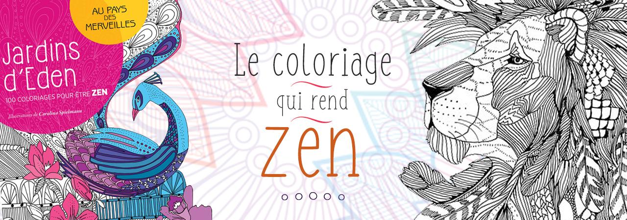 Livres Le Coloriage Qui Rend Zen Nozarrivages